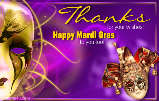 thanks, thank you, mardi gras thanks